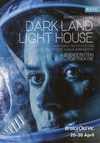 Bristol Old Vic - Dark Land Light House